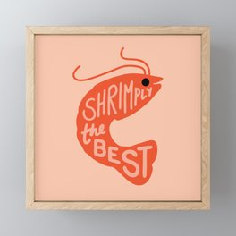 Shrimply the Best Framed Mini Art Print