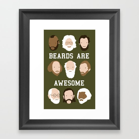 Beards Are Awesome Framed Art Print