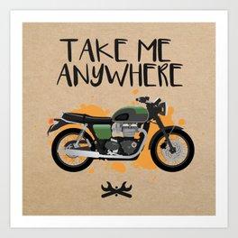 Take Me Anywhere Art Print