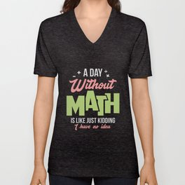 Math - A Day Without Math Unisex V-Neck