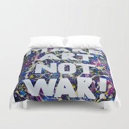 Make Art Not War Duvet Cover