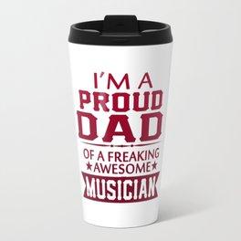 I'M A PROUD MUSICIAN'S DAD Travel Mug