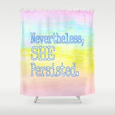 She Persisted Shower Curtain
