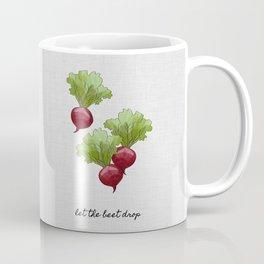 Let The Beet Drop, Food and Drink Coffee Mug