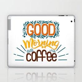 Good Morning Starts With Coffee Laptop & iPad Skin