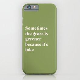 Grass is Greener iPhone Case