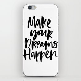 Make Your Dreams Happen iPhone Skin