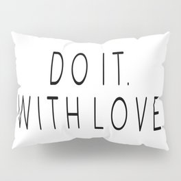 Do It With Love, Love Quote, Motivational Poster, Bedroom Decor, Gift For Her Pillow Sham