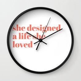 she designed a life she loved Wall Clock