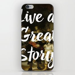LIVE A GREAT STORY iPhone Skin