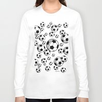 soccer Long Sleeve T-shirts featuring Soccer by joanfriends