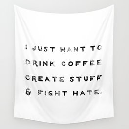 I Just Want to Fight Hate Wall Tapestry