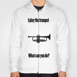 I Play the Trumpet Hoody