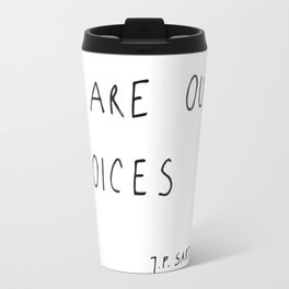 we are our choices III. Travel Mug