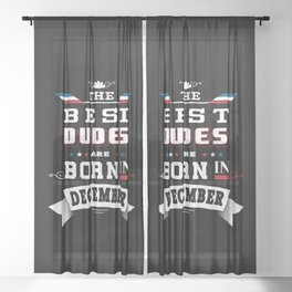 Best Dudes Are Born In December Sheer Curtain