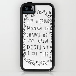 I'm A Grown Woman In Charge Of My Own Destiny. I Got This.  iPhone Case