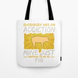 Pig Addiction Funny Farm Animal Lover Tote Bag