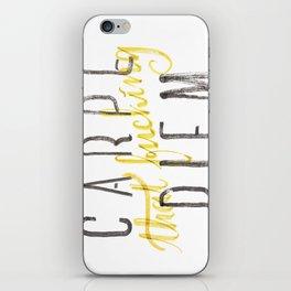 Carpe (that fucking) Diem (B&Y version) iPhone Skin