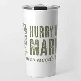 Hurry Home Marine Travel Mug