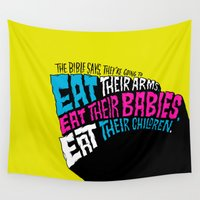 bible Wall Tapestries featuring The Bible Says They're Going to Eat Their Babies by Chris Piascik