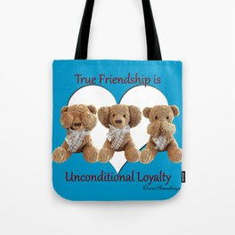 True Friendship is Unconditional Loyalty - Blue Tote Bag