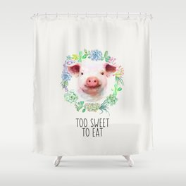 Too Sweet to Eat Vegan Statement Pig Watercolor Shower Curtain