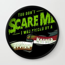 You Don't Scare Me I Was Raised By A Latvian Mother Wall Clock