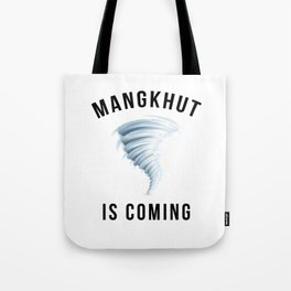 MANGKHUT IS COMING Tote Bag
