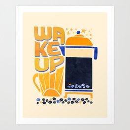 Wake Up Art Print