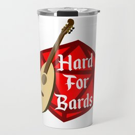 Hard For Bards - Dungeons & Dragons Travel Mug