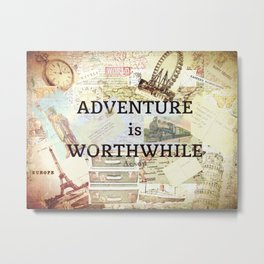 Adventure is Worthwhile Travel Adventure Quote Aesop Metal Print