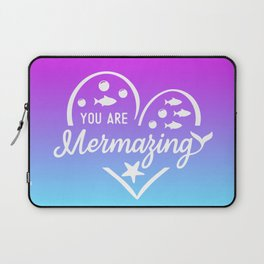 You Are Mermazing Laptop Sleeve