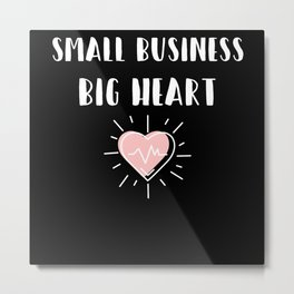 Support Small Local Business Big Heart Metal Print