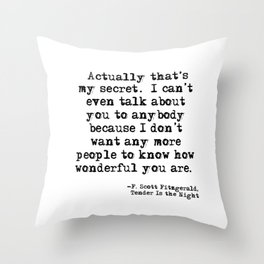 That's my secret - Fitzgerald quote Throw Pillow