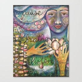Breathe, Pause, Listen Canvas Print