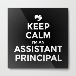 Assistant Principal, Principal keep calm Metal Print