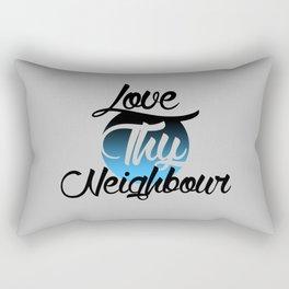 Love Thy Neighbour  Rectangular Pillow