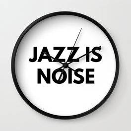 Jazz Is Noise Wall Clock