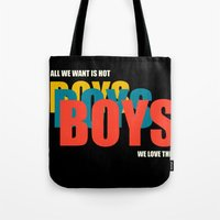 boys Tote Bags featuring Boys Boys Boys by Pop Invasion