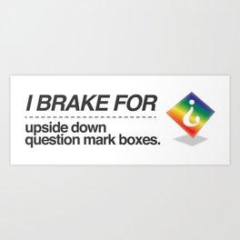 Brake for Boxes Art Print