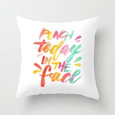 Punch Today in the Face - Original Watercolor Lettering Print Throw Pillow
