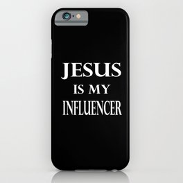 Religion - Jesus Is My Influencer iPhone Case