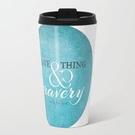 Do the brave thing. Travel Mug