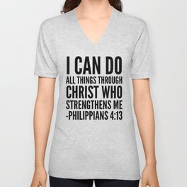 I CAN DO ALL THINGS THROUGH CHRIST WHO STRENGTHENS ME PHILIPPIANS 4:13 Unisex V-Neck