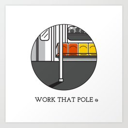 Work That Pole Art Print