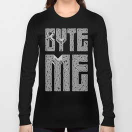 Byte Me Long Sleeve T-shirt