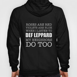 roses are red violets are blue when I listen to def  my neighbors do too brother t-shirts Hoody