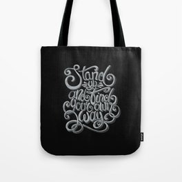 Stand up and find your own way Tote Bag