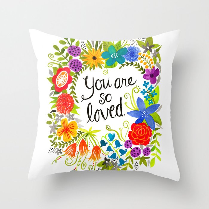 You Are So Loved Throw Pillow By Juleneewert Society6