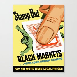 Stamp Out Black Markets... With Your Ration Stamps Canvas Print